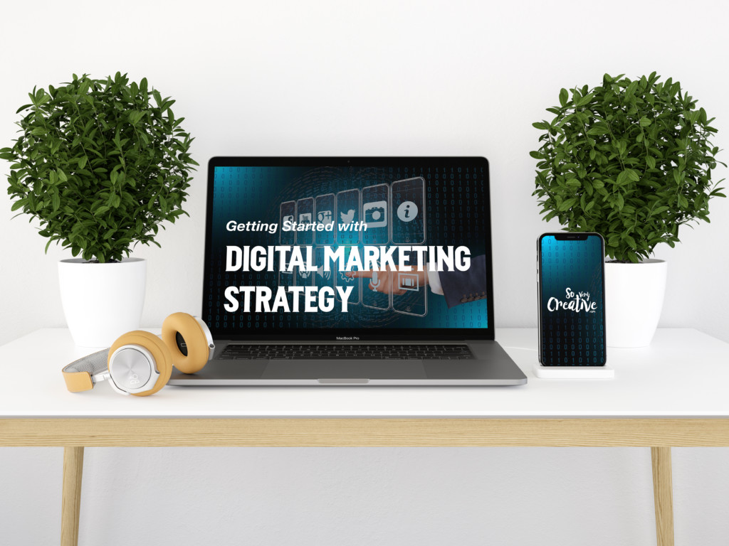 Getting Started with our Digital Marketing Strategy
